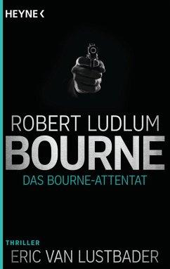Das Bourne Attentat / Jason Bourne Bd.6 (eBook, ePUB) - Ludlum, Robert