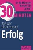30 Minuten Erfolg (eBook, ePUB)