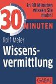 30 Minuten Wissensvermittlung (eBook, PDF)