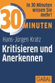 30 Minuten Kritisieren und Anerkennen (eBook, ePUB)