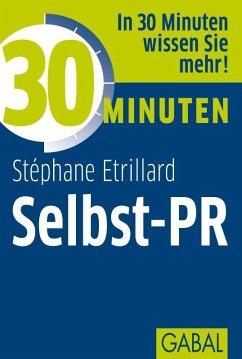 30 Minuten Selbst-PR (eBook, PDF) - Etrillard, Stéphane