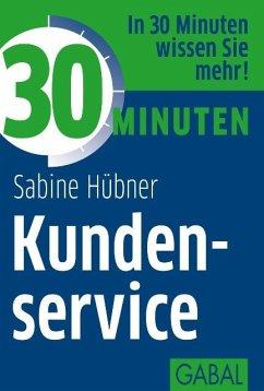 30 Minuten Kundenservice (eBook, PDF) - Hübner, Sabine