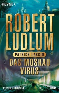Das Moskau Virus / Covert One Bd.6 (eBook, ePUB) - Ludlum, Robert; Larkin, Patrick