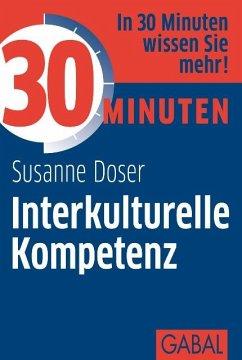 30 Minuten Interkulturelle Kompetenz (eBook, PDF) - Doser, Susanne