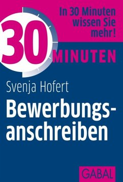 30 Minuten Bewerbungsanschreiben (eBook, PDF) - Hofert, Svenja