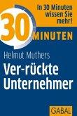 30 Minuten Ver-rückte Unternehmer (eBook, PDF)