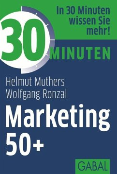 30 Minuten Marketing 50+ (eBook, PDF) - Muthers, Helmut; Ronzal, Wolfgang