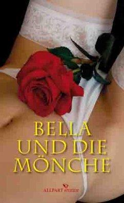 Bella und die Mönche (eBook, ePUB) - Anonymus, Pater