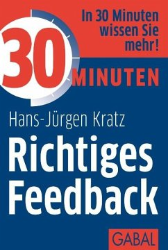 30 Minuten Richtiges Feedback (eBook, ePUB) - Kratz, Hans-Jürgen