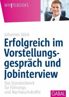 Erfolgreich im Vorstellungsgespräch und Jobinterview (eBook, PDF) - Stärk, Johannes