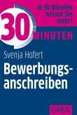 30 Minuten: Bewerbungsanschreiben (eBook, ePUB)