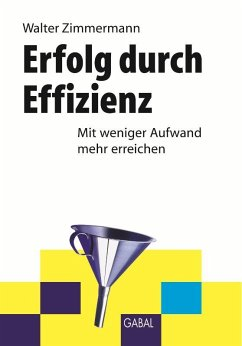 Erfolg durch Effizienz (eBook, PDF) - Zimmermann, Walter