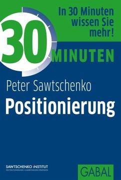 30 Minuten Positionierung (eBook, ePUB) - Sawtschenko, Peter