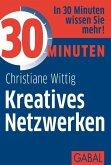 30 Minuten Kreatives Netzwerken (eBook, PDF)