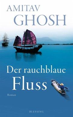 Der rauchblaue Fluss / Ibis Trilogie Bd.2 (eBook, ePUB) - Ghosh, Amitav