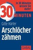 30 Minuten Arschlöcher zähmen (eBook, PDF)