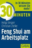 30 Minuten Feng Shui am Arbeitsplatz (eBook, ePUB)