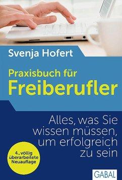 Praxisbuch für Freiberufler (eBook, PDF) - Hofert, Svenja
