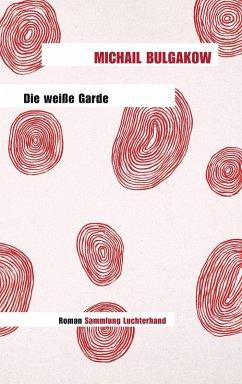 Die weiße Garde (eBook, ePUB) - Bulgakow, Michail