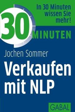 30 Minuten Verkaufen mit NLP (eBook, ePUB) - Sommer, Jochen