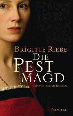 Die Pestmagd (eBook, ePUB) - Riebe, Brigitte