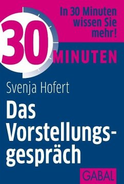 30 Minuten: Das Vorstellungsgespräch (eBook, ePUB) - Hofert, Svenja