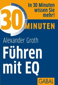 30 Minuten Führen mit EQ (eBook, ePUB) - Groth, Alexander