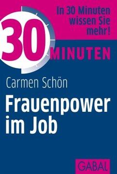 30 Minuten Frauenpower im Job (eBook, ePUB) - Schön, Carmen