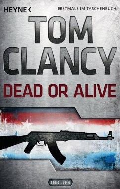 Dead or Alive / Jack Ryan Bd.13 (eBook, ePUB) - Clancy, Tom