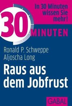 30 Minuten: Raus aus dem Jobfrust (eBook, ePUB)