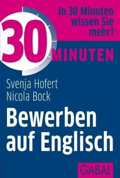 30 Minuten Bewerben auf Englisch (eBook, ePUB) - Hofert, Svenja; Bock, Nicola