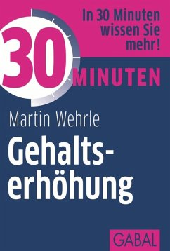 30 Minuten: Gehaltserhöhung (eBook, ePUB) - Wehrle, Martin