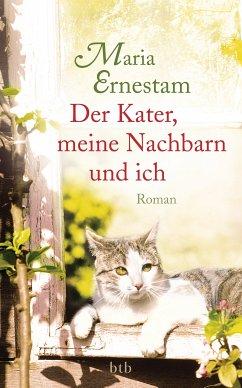 Der Kater, meine Nachbarn und ich (eBook, ePUB) - Ernestam, Maria