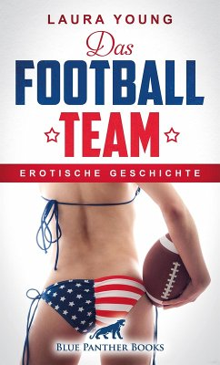 Das Football Team Erotische Geschichte (eBook, ePUB)