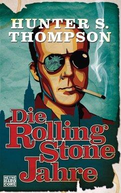 Die Rolling-Stone-Jahre (eBook, ePUB) - Thompson, Hunter S.