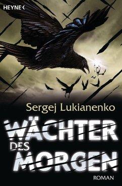 Wächter des Morgen / Wächter Bd.5 (eBook, ePUB) - Lukianenko, Sergej