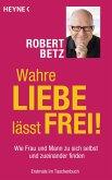 Wahre Liebe lässt frei! (eBook, ePUB)