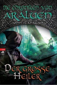 Der große Heiler / Die Chroniken von Araluen Bd.9 (eBook, ePUB) - Flanagan, John