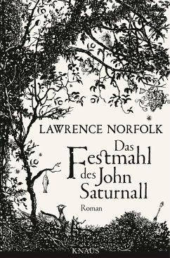 Das Festmahl des John Saturnall (eBook, ePUB) - Norfolk, Lawrence