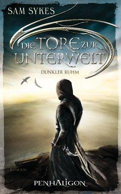 Dunkler Ruhm / Die Tore zur Unterwelt Bd.2 (eBook, ePUB) - Sykes, Sam