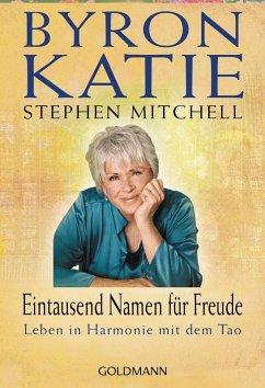Eintausend Namen für Freude (eBook, ePUB) - Katie, Byron; Mitchell, Stephen