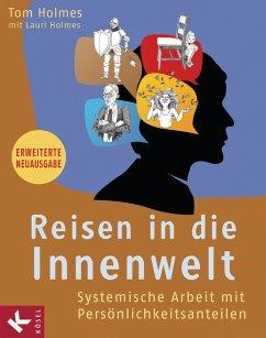 Reisen in die Innenwelt (eBook, ePUB) - Holmes, Lauri; Holmes, Tom