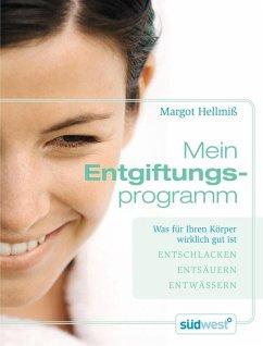 Mein Entgiftungsprogramm (eBook, PDF) - Hellmiß, Margot