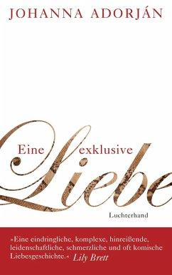 Eine exklusive Liebe (eBook, ePUB) - Adorján, Johanna