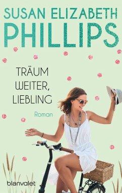 Träum weiter, Liebling! / Chicago Stars Bd.4 (eBook, ePUB) - Phillips, Susan Elizabeth