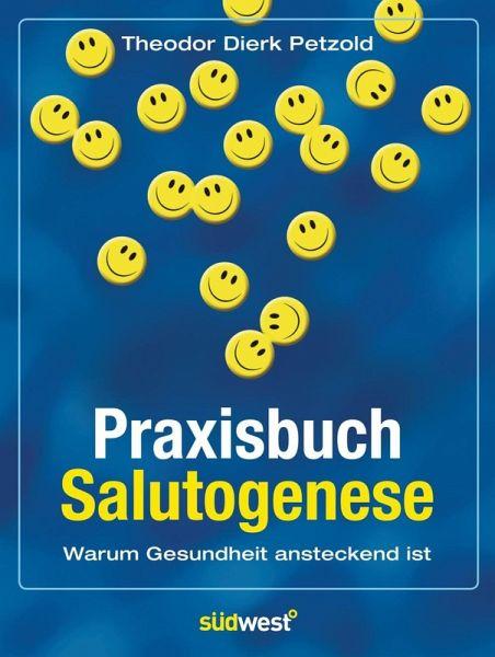 Praxisbuch Salutogenese (eBook, PDF) - Petzold, Theodor Dierk