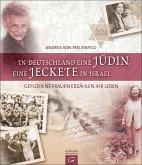In Deutschland eine Jüdin, eine Jeckete in Israel (eBook, PDF)