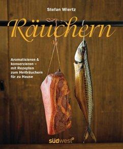 Räuchern (eBook, PDF) - Wiertz, Stefan