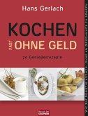 Kochen (fast) ohne Geld (eBook, PDF)