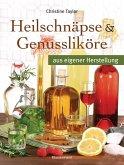 Heilschnäpse und Genussliköre (eBook, PDF)